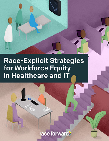 Cover of Race Explicit Strategies for Workforce Equity in Healthcare and IT