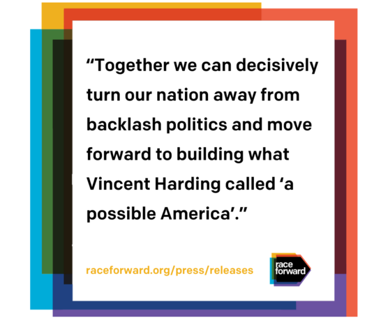"""""""Together we can decisively  turn our nation away from backlash politics and move forward to building what  Vincent Harding called 'a possible America'."""""""