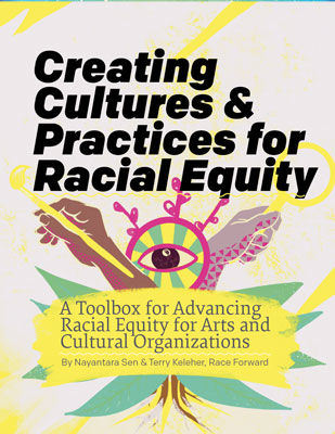 Cover for Creating Cultures & Practices for Racial Equity with stylized hands and holding a paintbrush and a magnifying glass next to an eye with radiating stripes. Subtitle