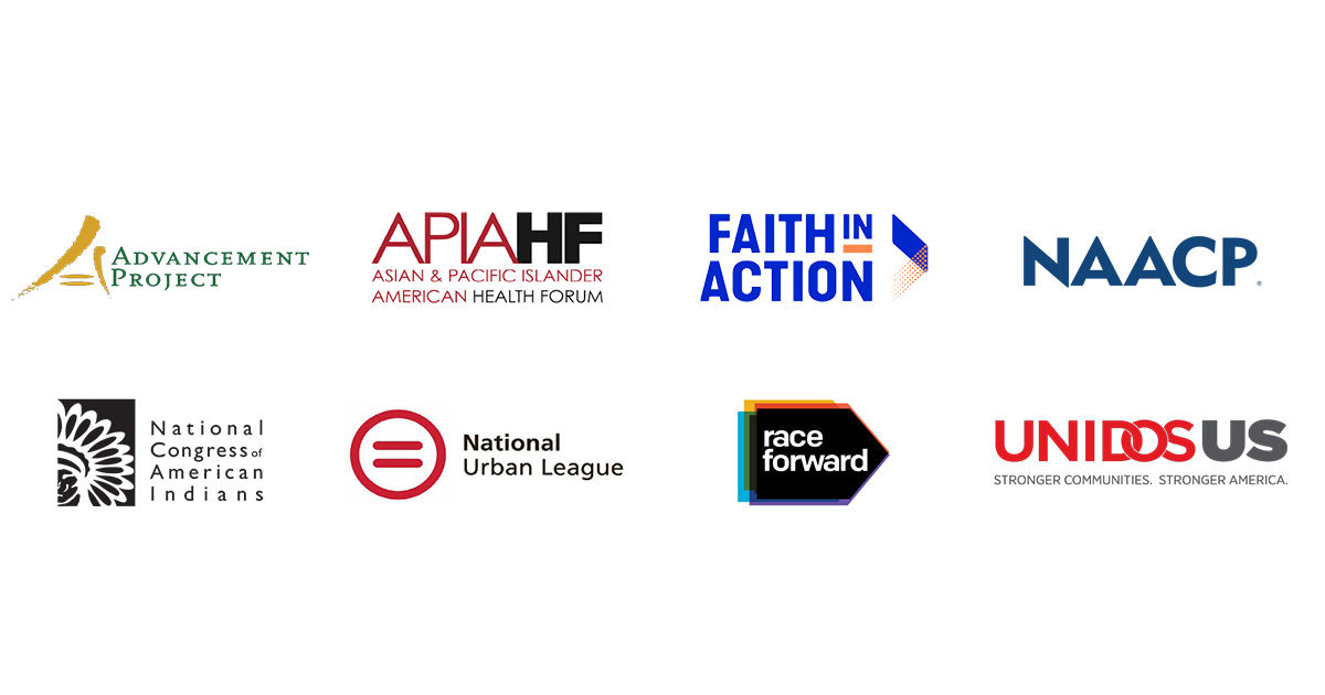 Advancement Project, Asian & Pacific Islander American Health Forum, Faith in Action, NAACP, National Congress of American Indians, National Urban League, Race Forward, UNIDOS US.