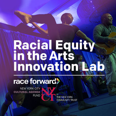 Text: Racial Equity in the Arts Innovation Lab. Background: diverse people dancing black people modern dance and guitar playing.